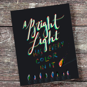 A Bright Light Has Every Color In It